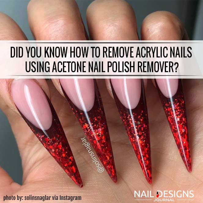 How To Remove Acrylic Nails Using Acetone Nail Polish Remover