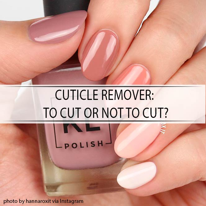 Cuticle Remover To Cut Or Not To Cut #roundednails #gradient