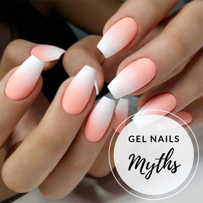 Gel Nails Myths