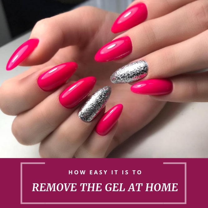 How Easy It Is To Remove The Gel At Home