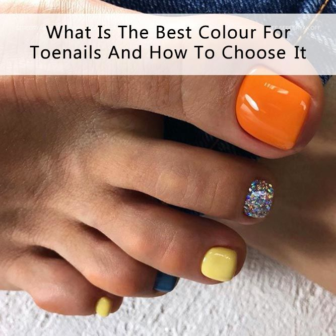 What Is The Best Colour For Toenails And How To Choose It