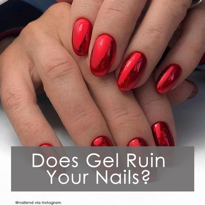 yth or Fact: Does Gel Ruin Your Nails